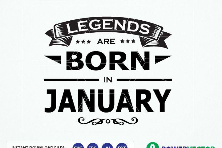 Legends are born in months T-shirt design Svg Cut Files