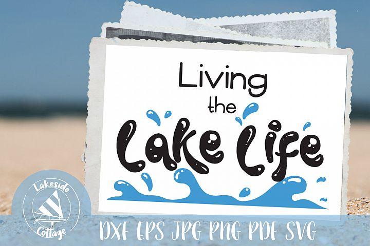 Living the Lake Life lake svg - lakes svg - summer water svg