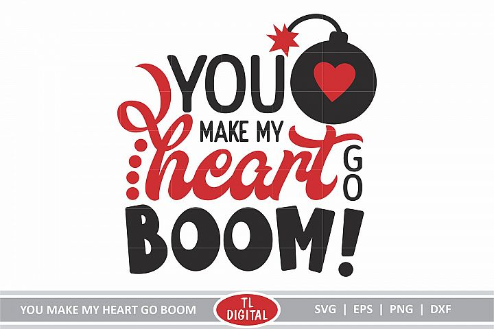 You Make My Heart Go Boom - SVG|EPS|PNG|DXF - Valentines