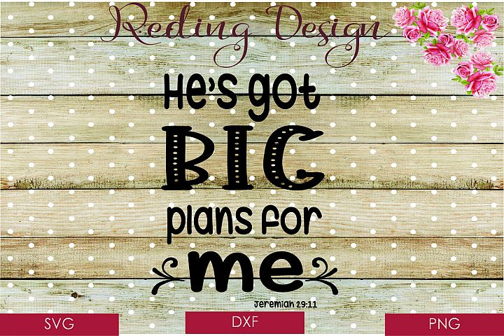 Hes Got Big Plans for Me Jeremiah SVG DXF PNG Cut Files