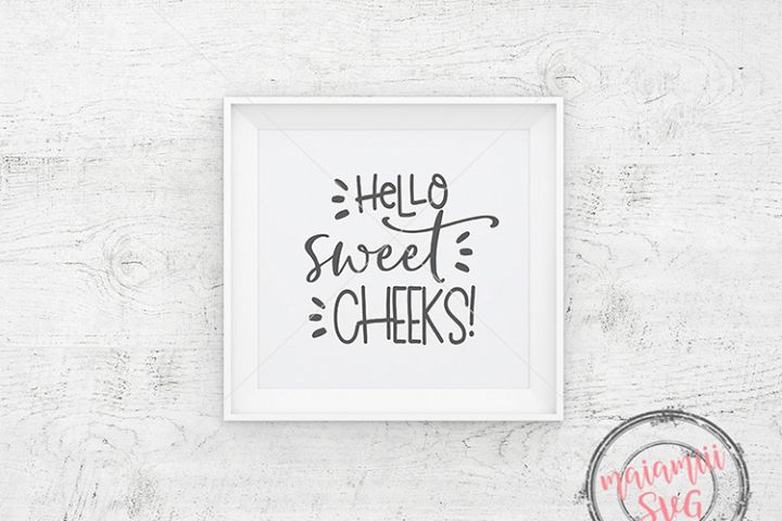 unny Sign, Farmhouse Style Sign, Hello Sweet Cheeks, Svgs