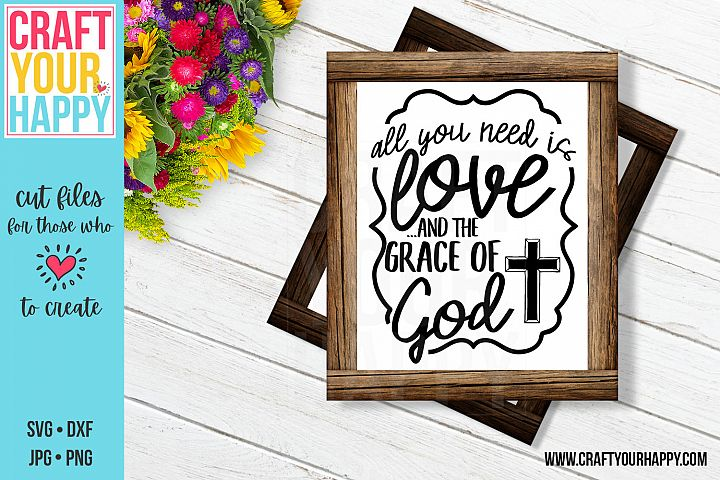 All You Need Is Love And The Grace of God - A Christian SVG