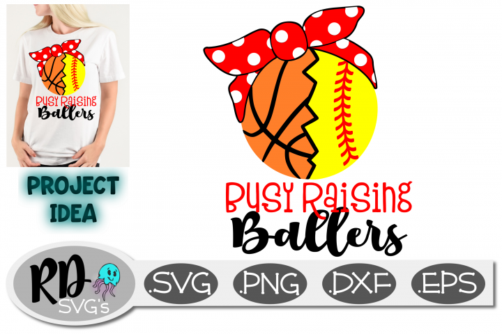Busy Raising Ballers - Basketball Softball Cut File