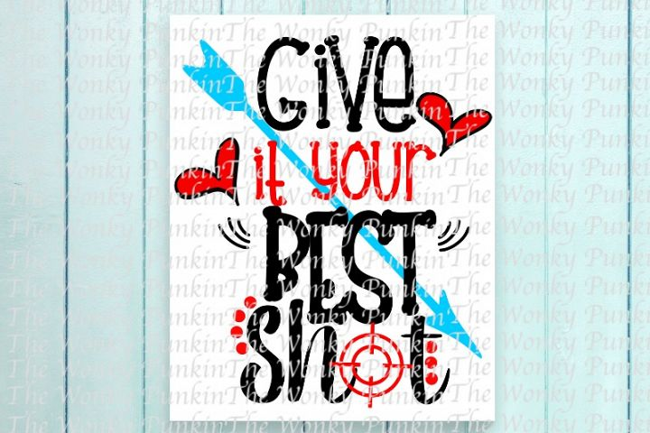 Give It Your Best Shot Valentines SVG