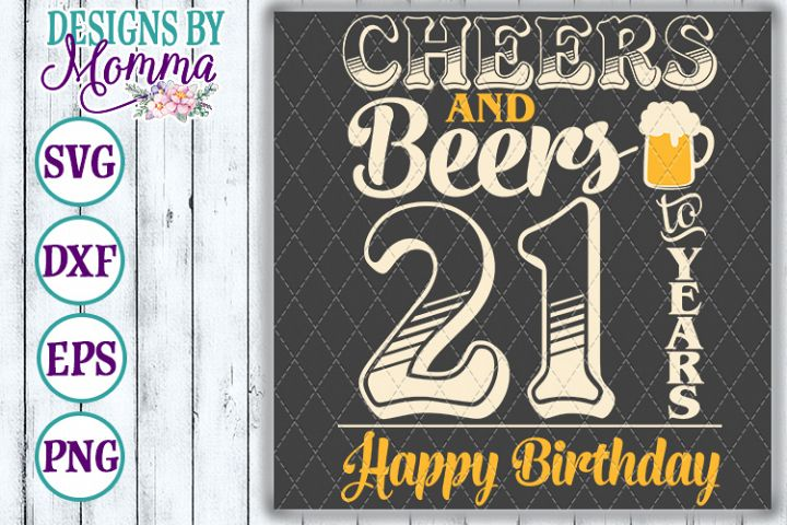 Cheers and Beers to 21 Years Birthday SVG