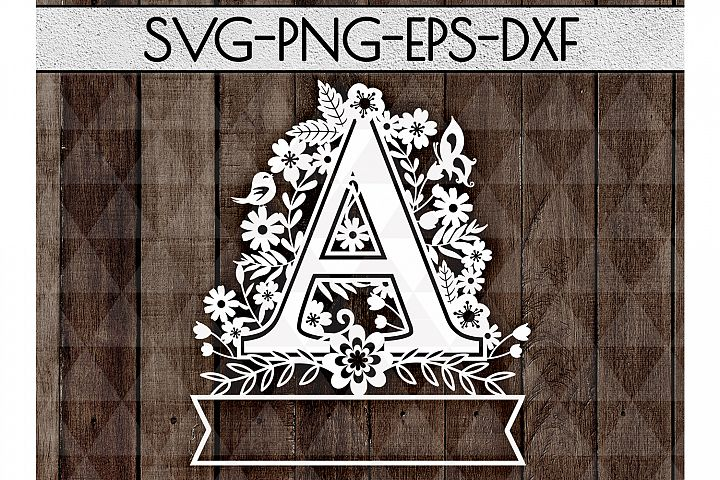 Letter A SVG Cutting File, Flowers Papercut DXF, EPS, PNG