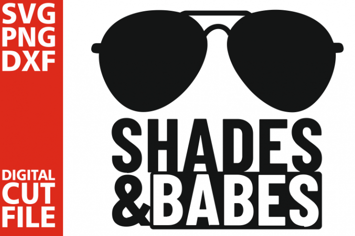 Shades and Babes svg, Sea svg, Ocean svg, Vacation, Summer