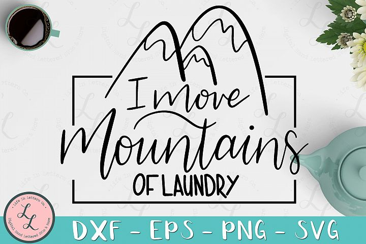 I Move Mountains Of Laundry - Cut File SVG png eps dxf