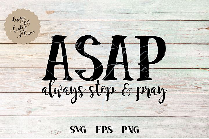 Always Stop And Pray SVG, ASAP Sublimation PNG EPS