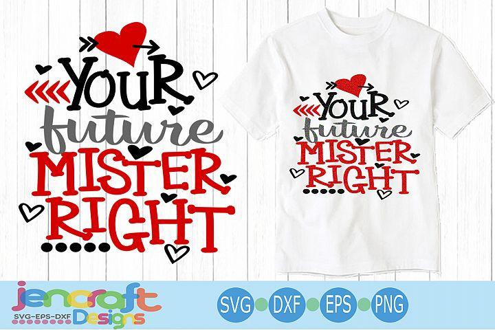 Future MR Right svg - Kids valentine svg cut file Mister