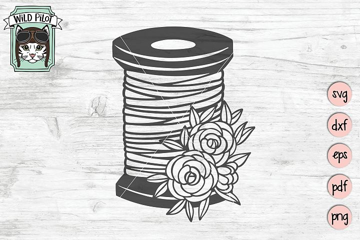 Sewing SVG, Spool of Thread cut file, flowers, craft svg