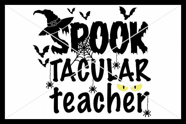 Spooktacular Teacher SVG, Silhouette Cameo, Cricut, Cut File