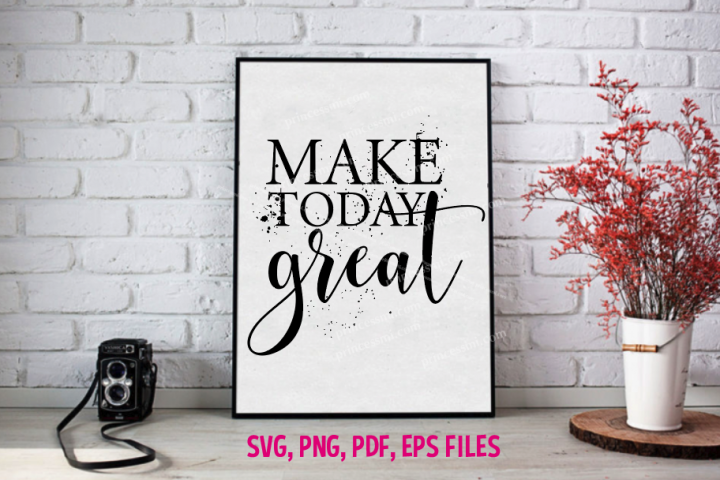 Make today great / svg, eps, png file