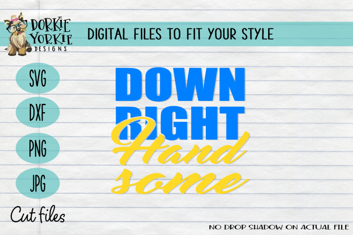 Down right handsome - down syndrome - awareness SVG