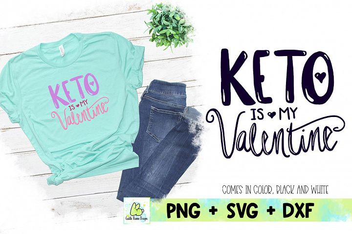 Keto is my Valentine|Handwritten Valentine SVG