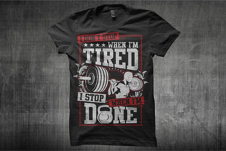 I Dont Stop When Im Tired, I Stop When Im Done