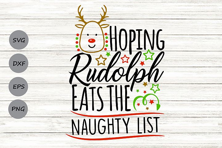 Hoping Rudolph Eats The Naughty List Svg, Christmas Svg.