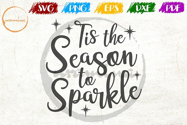 Tis The Season To Sparkle Christmas SVG PDF PNG
