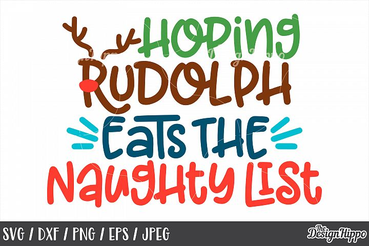 Christmas, Hoping Rudolph Eats The Naughty List, SVG, PNG