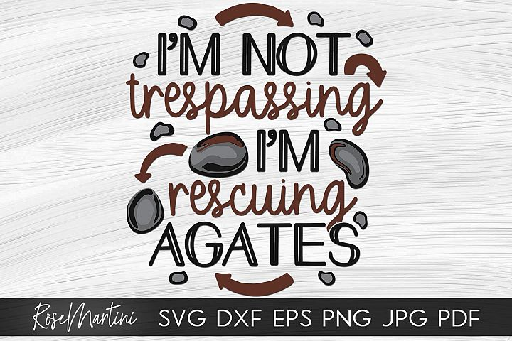 Lapidary Humor Geolory Im Not Trespassing Rescuing Agates