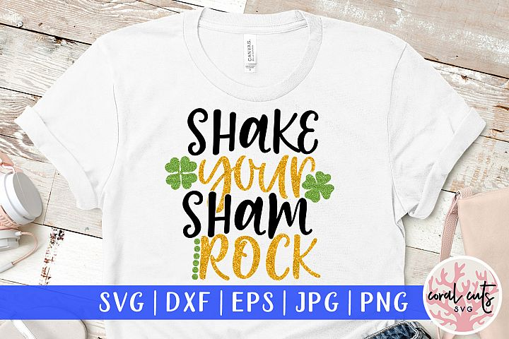 Shake your sham rock - St. Patricks Day SVG EPS DXF PNG