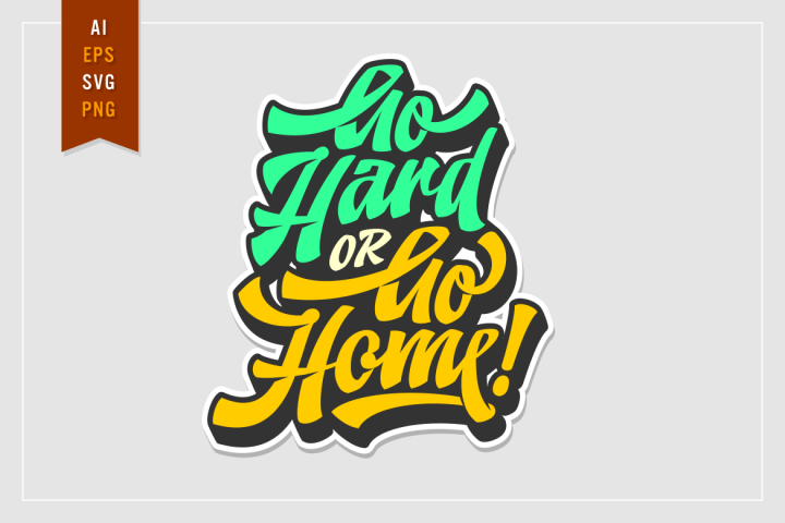 Go Hard Or Go Home! Typography