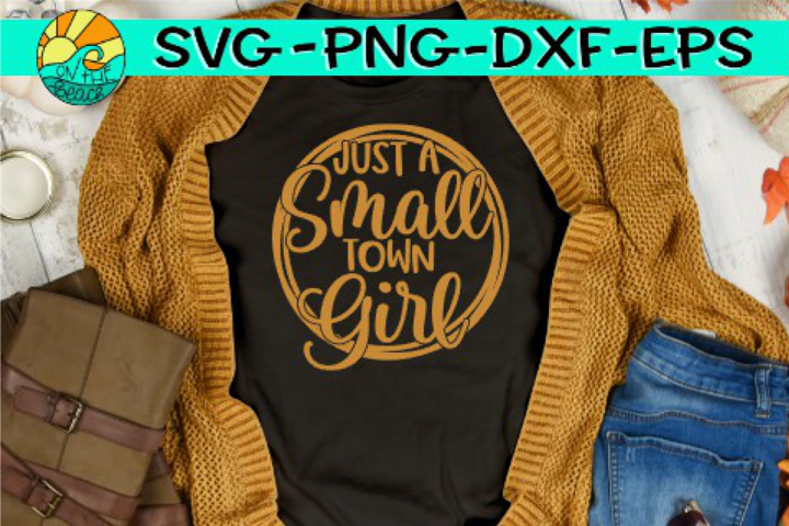 Just A Small Town Girl - Circle - SVG PNG EPS DXF