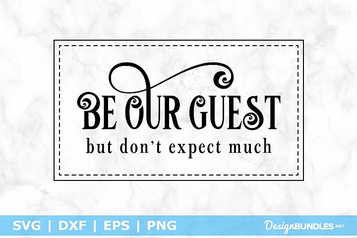Be Our Guest But Dont Expect Much SVG File