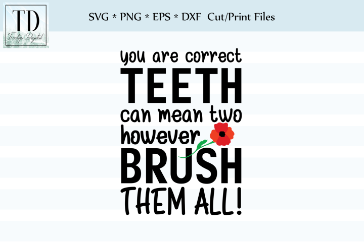 Brush Your Teeth, All of them, Poppy Life, SVG or Sublimatio