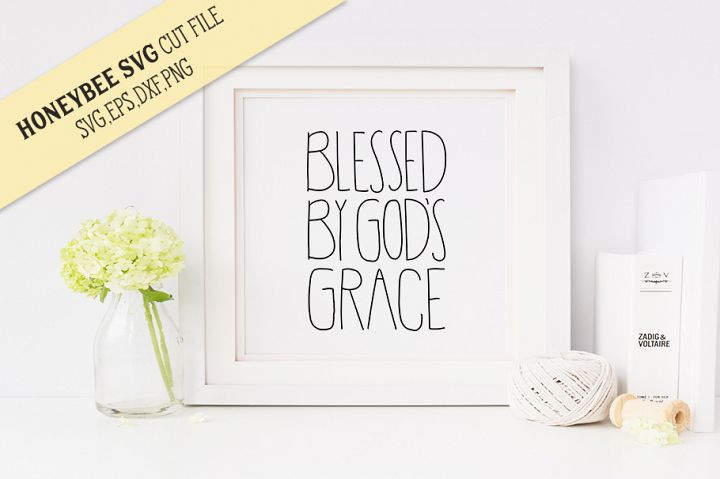 Blessed By Gods Grace simple SVG Cut File