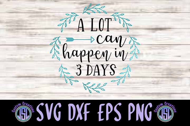 A Lot Can Happen in 3 days   Easter   SVG DXF EPS PNG