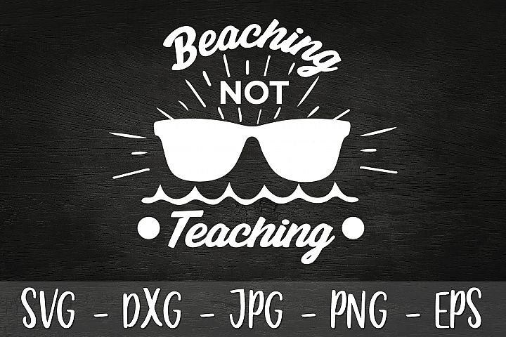 Beaching Not Teaching SVG DXF EPS Teacher SVG