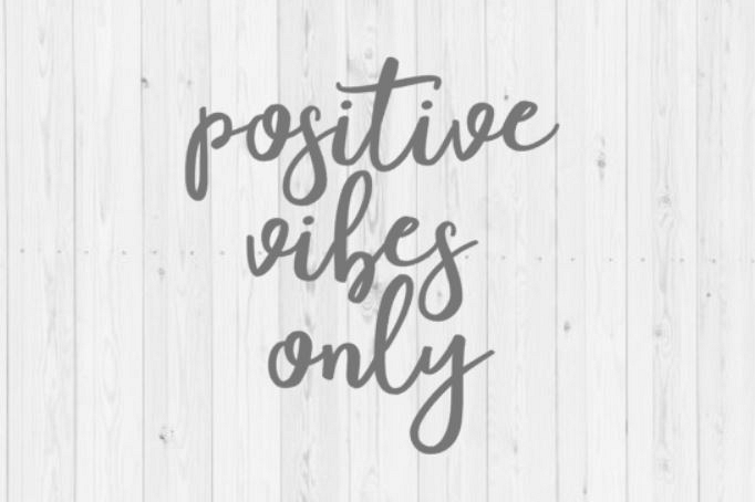Positive vibes only, girl power, girl svg, clip art, good vibes only, quotes, Cricut, SVG, digital download, cut file, PNG, Silhouette, dxf