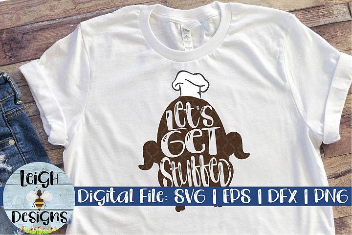 Thanksgiving SVG, Lets Get Stuffed Turkey Craft File