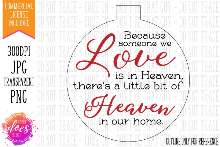 Because Someone We Love - Heaven - Printable Ornament Design