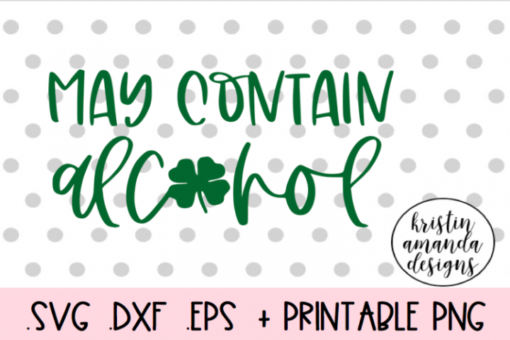 May Contain Alcohol St. Patricks Day SVG Design Cut File