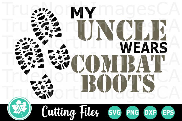 My Uncle Wears Combat Boots - A Patriotic SVG Cut File