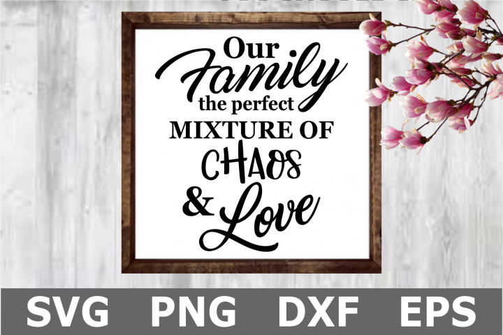 Chaos and Love - A Family SVG Cut File