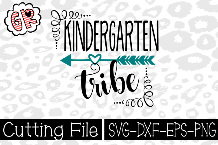 Kindergarten Svg- Kindergarten Tribe- Cut File- Cricut File