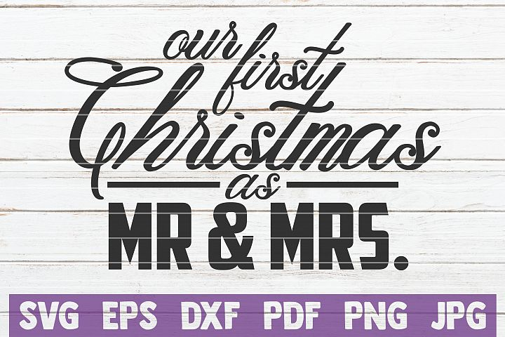 Our First Christmas As Mr And Mrs SVG Cut File