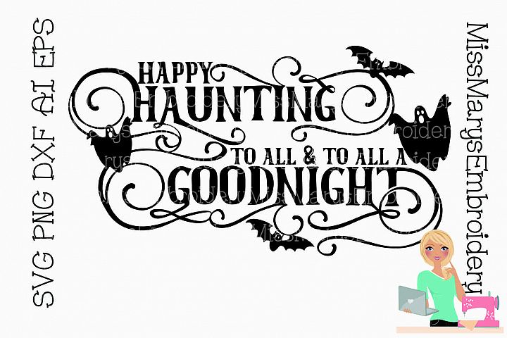 Happy Haunting to All SVG Cutting File PNG DXF AI