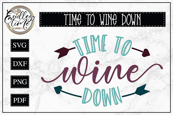 Time To Wine Down SVG - A Wine Quote SVG