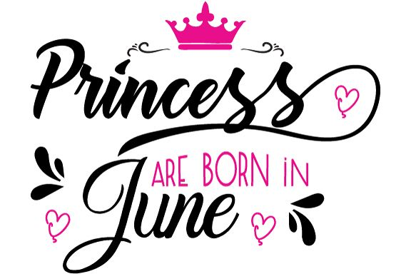 Princess are born in June Svg,Dxf,Png,Jpg,Eps vector file