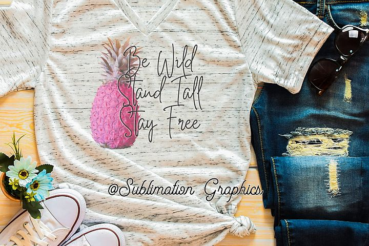 Be Wild, Stand Tall, Stay Free Sublimation PNG