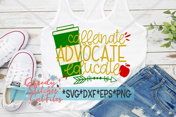 Teacher | Caffeinate Advocate Educate SVG