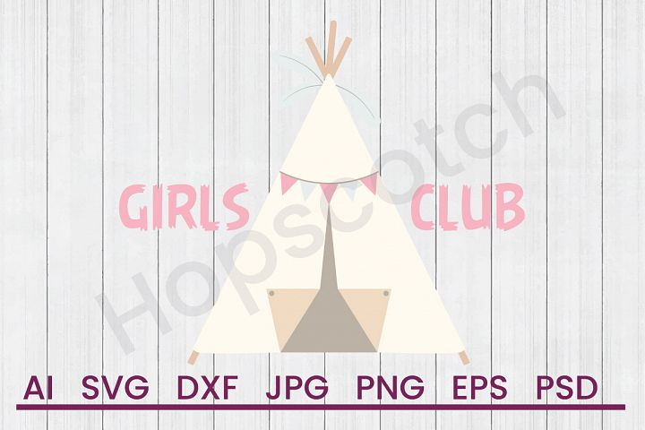 Teepee SVG, Girls Club SVG, DXF File, Cuttatable File