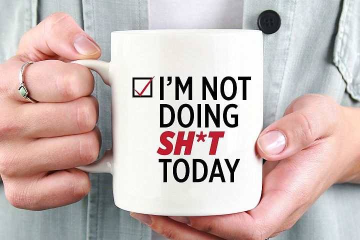 Im not doing sh*t today Printable