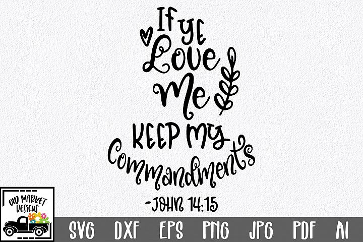 If Ye Love Me Keep My Commandments SVG Cut File - DXF EPS