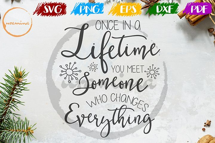 Some One Who Changes Everything Wedding SVG PDF PNG