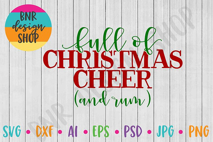 Christmas SVG, Full of Christmas Cheer and Rum SVG
